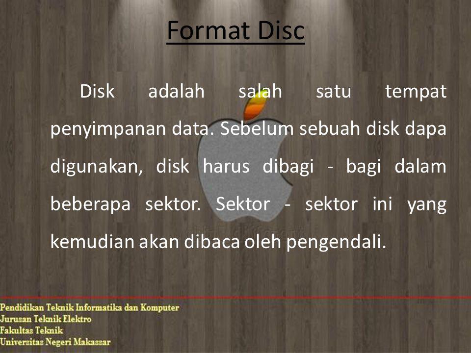 Format Disc Disk adalah salah satu tempat penyimpanan data.
