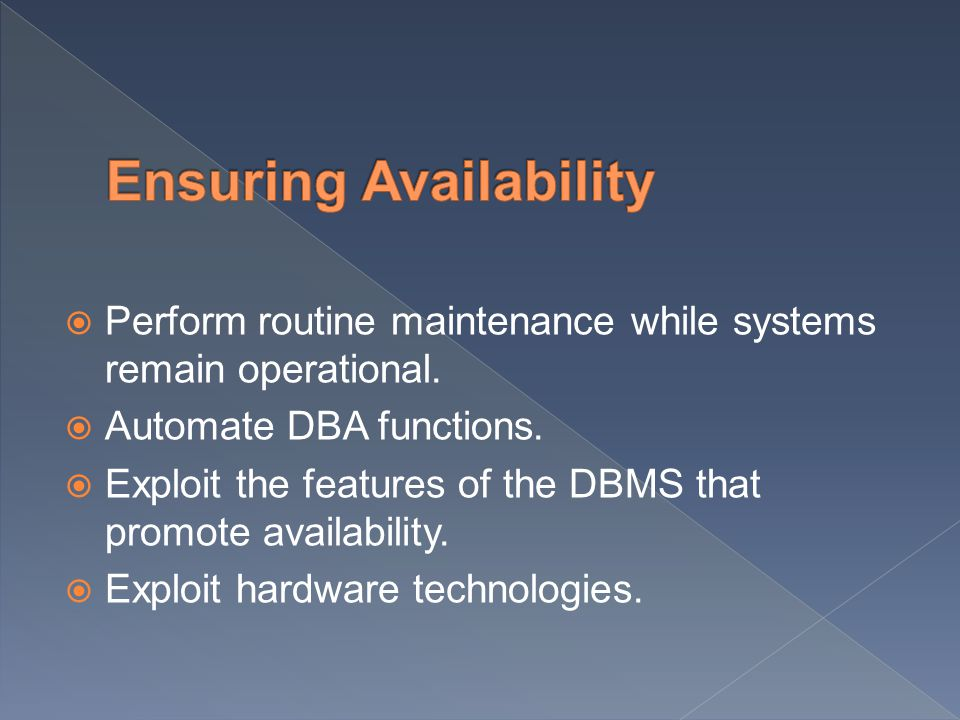  Perform routine maintenance while systems remain operational.