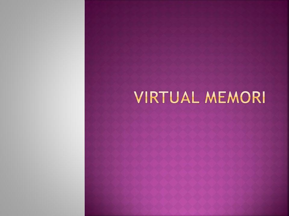  Teknik ini menyembunyikan aspek-aspek fisik memori dari pengguna dengan menjadikan memori sebagai lokasi alamat virtual berupa byte yang tidak terbatas dan menaruh beberapa bagian dari memori virtual yang berada di memori logis.