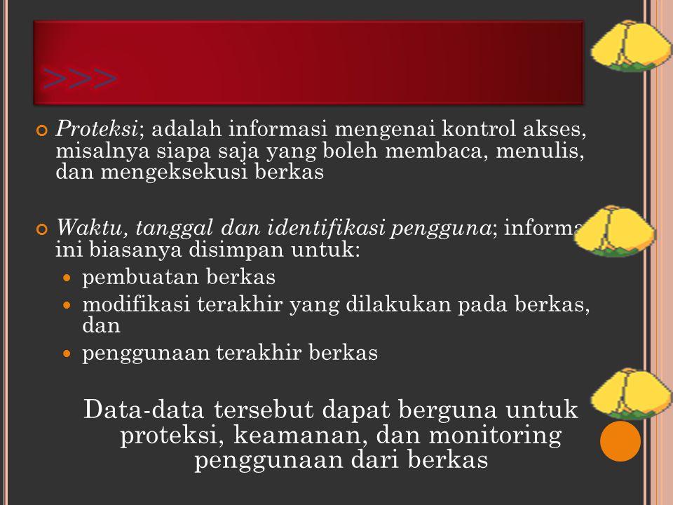 Nama ; merupakan satu-satunya informasi yang tetap dalam bentuk yang bisa dibaca oleh manusia (human- readable form) Type ; dibutuhkan untuk sistem yang mendukung beberapa type berbeda Lokasi ; merupakan pointer ke device dan ke lokasi berkas pada device tersebut Ukuran(size) ; yaitu ukuran berkas pada saat itu, baik dalam byte, huruf, ataupun block