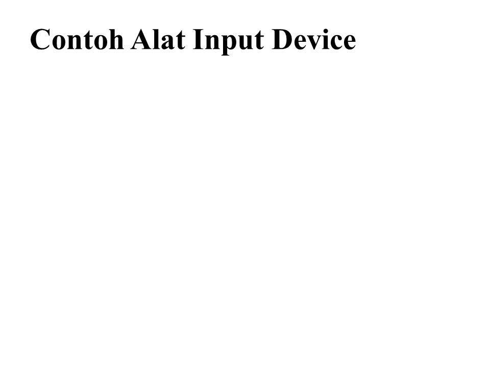 Contoh Alat Input Device