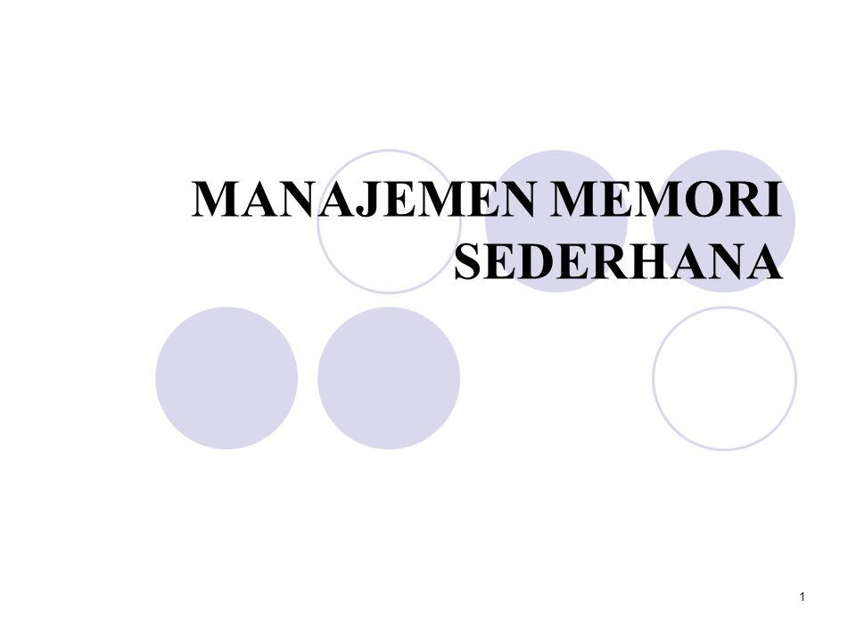2 Dekripsi Manajemen Memori  Manajemen memori berkaitan dengan memori utama sebagai sumber daya yang harus dialokasikan dan dipakai bersama di antara sejumlah proses yang aktif.