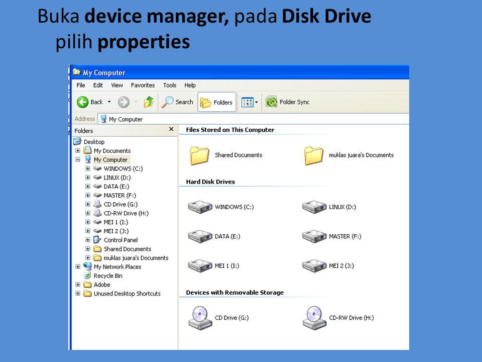 Buka device manager, pada Disk Drive pilih properties