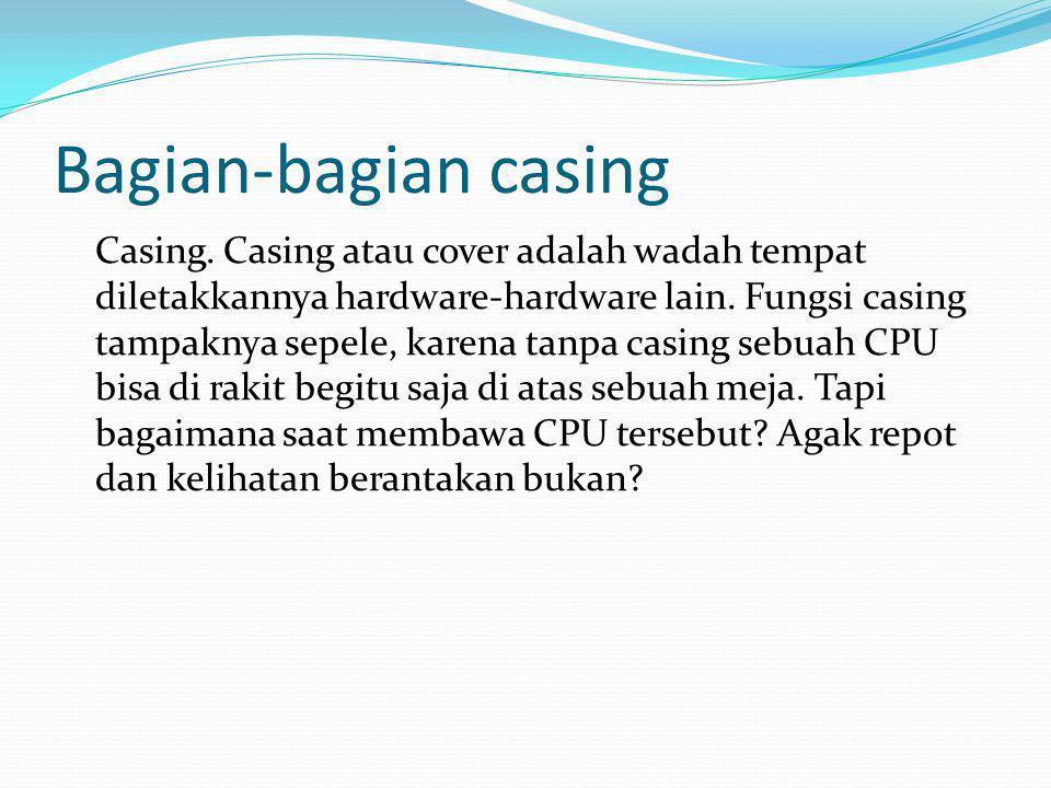 Bagian-bagian casing Casing.