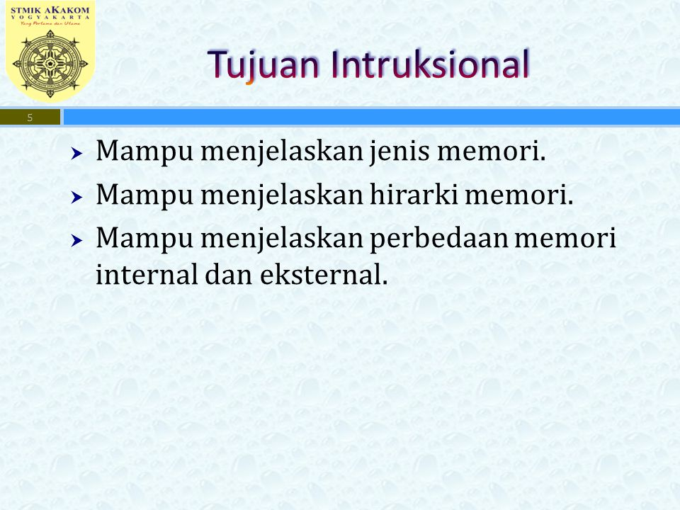 Mampu menjelaskan jenis memori. Mampu menjelaskan hirarki memori.