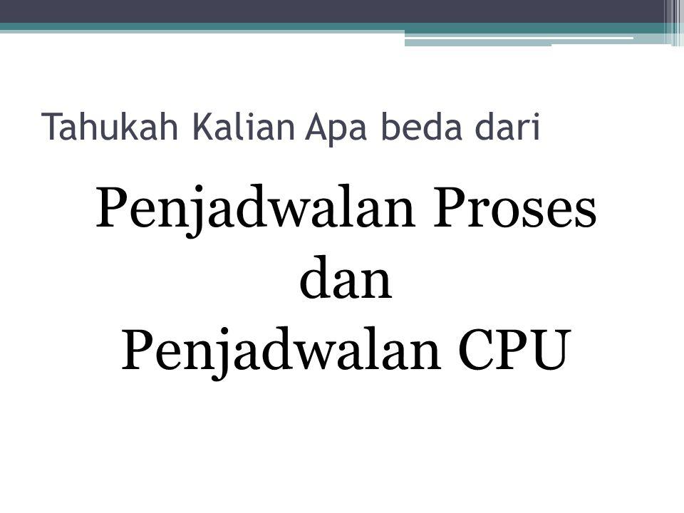 Tahukah Kalian Apa beda dari Penjadwalan Proses dan Penjadwalan CPU