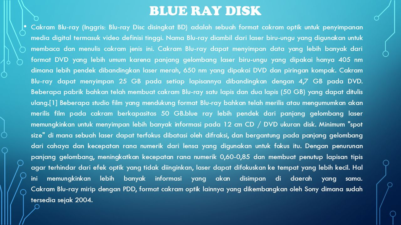 BLUE RAY DISK • Cakram Blu-ray (Inggris: Blu-ray Disc disingkat BD) adalah sebuah format cakram optik untuk penyimpanan media digital termasuk video d