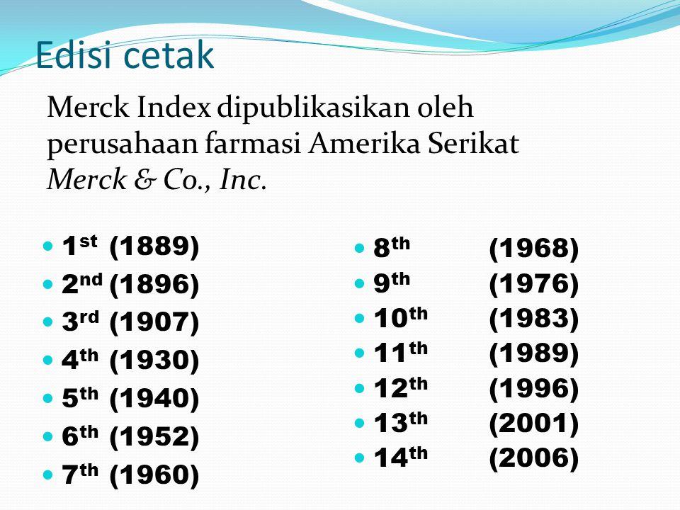 Edisi CD dan online  Merck Index juga tersedia dengan cara berlangganan dalam bentuk elektronik (CD), umumnya dilakukan oleh perpustakaan penelitian, serta dalam bentuk web yang dapat diakses.