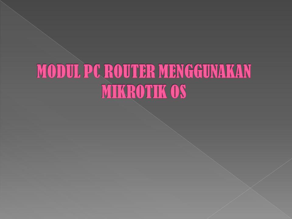 Mikrotik RouterOS adalah sistem operasi dan Perangkat lunak yang mampu membuat PC berbasis Intel/AMD mampu melakukan fungsi router, bridge, firewall, pengaturan bandwidth, wireless AP ataupun client, dan masih banyak fungsi lainnya.