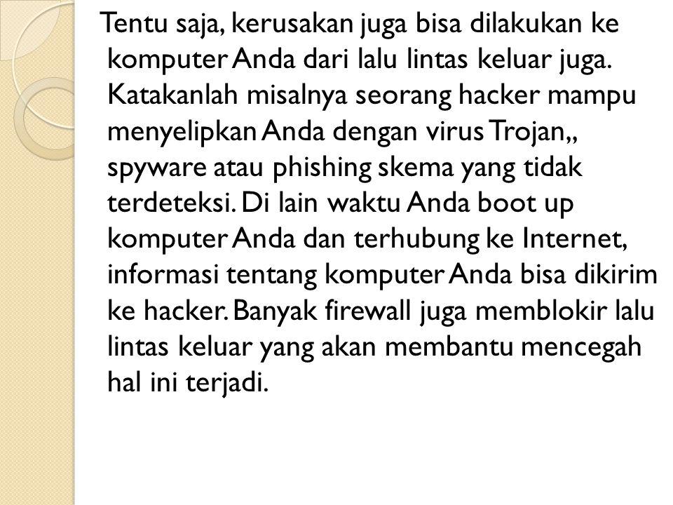 Pada dasarnya ada dua cara kerja Firewall.