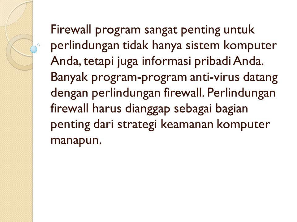 Firewall program sangat penting untuk perlindungan tidak hanya sistem komputer Anda, tetapi juga informasi pribadi Anda. Banyak program-program anti-v