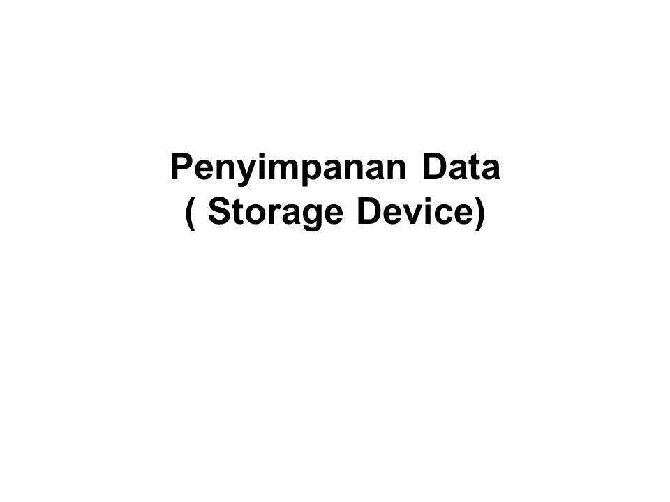KOMPETENSI DASAR Mahasiswa mampu mengetahui berbagai piranti penyimpanan (storage device) baik yang primary maupun secondary dan mampu memahami letak piranti serta prinsip kerjanya.