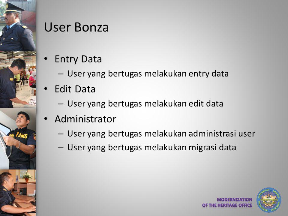 Tipe Aplikasi Bonza • Aplikasi untuk Pengusaha KB – Untuk menginput data, mencetak serta mendownload soft copy data dokumen KB – Untuk mengupload data yang sudah ada (PEB dan BC 2.3) • Aplikasi untuk Hanggar – Untuk menerima dan mengupload soft copy data dari Pengusaha KB – Untuk memberikan penomoran dokumen – Untuk menyusun laporan periodik kegiatan KB serta mendownload soft copy data baik detil maupun laporan • Aplikasi untuk KPPBC (Seksi Kepabeanan dan Cukai) – Untuk menerima dan mengupload soft copy data dari Hanggar