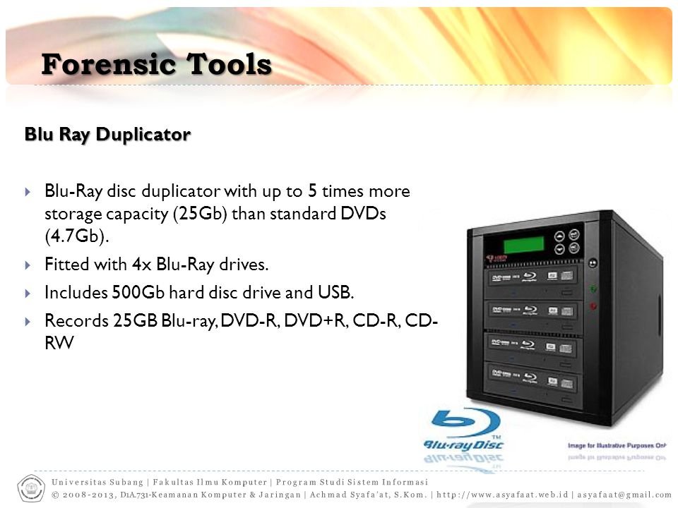 Forensic Tools Blu Ray Duplicator  Blu-Ray disc duplicator with up to 5 times more storage capacity (25Gb) than standard DVDs (4.7Gb).  Fitted with