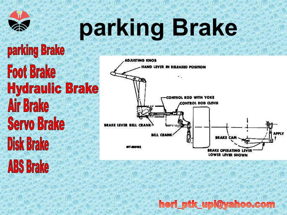 •parking brake berfungsi untuk menjaga kendaraan tetap berhenti.