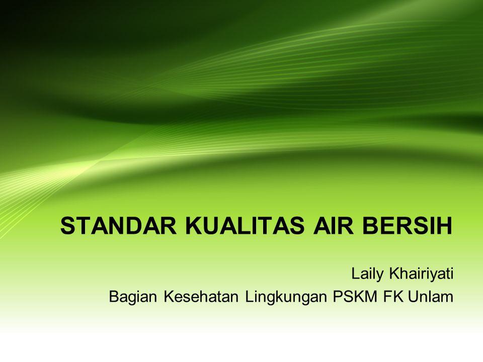 STANDAR KUALITAS AIR BERSIH Laily Khairiyati Bagian Kesehatan Lingkungan PSKM FK Unlam