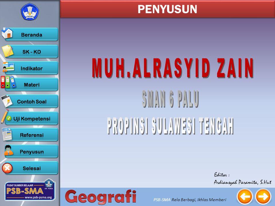 PSB-SMA Rela Berbagi, Ikhlas Memberi Fatma Djuwita, Diah wening S, Widya Sawitar, Guswanto,2008, Geografi 1 Untuk SMA/MA Kelas X, PT.Widya Utama. Agus