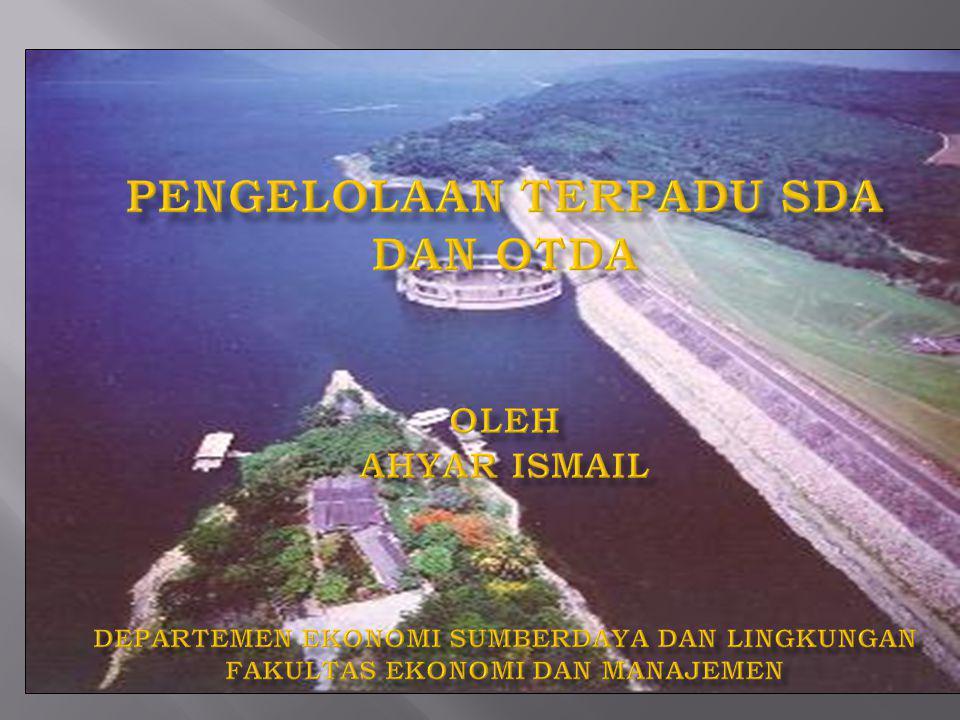  Pengelolaan Terpadu SDA (Integrated Water Resources Management = IWRM)  SDA Dalam OTDA