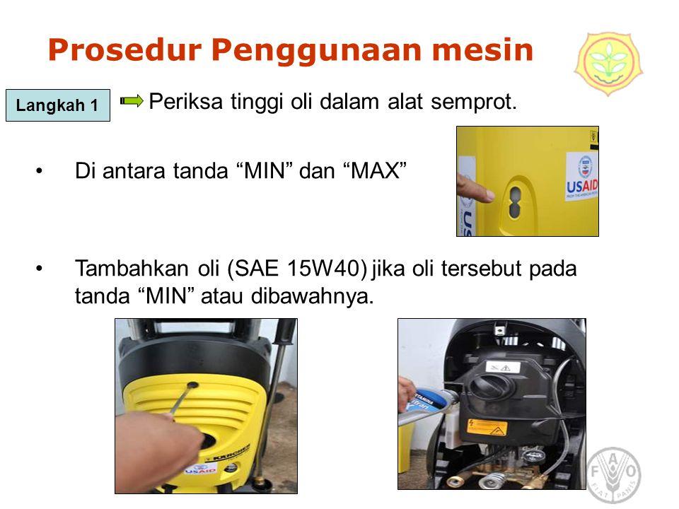 Prosedur Penggunaan mesin Langkah 1 Periksa tinggi oli dalam alat semprot.