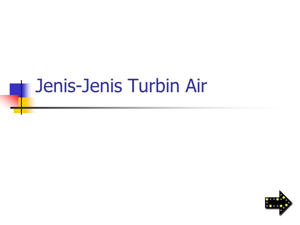 Jenis-Jenis Turbin Air