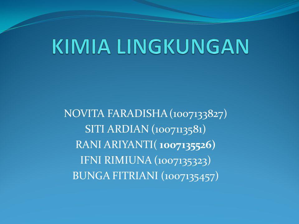 NOVITA FARADISHA (1007133827) SITI ARDIAN (1007113581) RANI ARIYANTI( 1007135526) IFNI RIMIUNA (1007135323) BUNGA FITRIANI (1007135457)