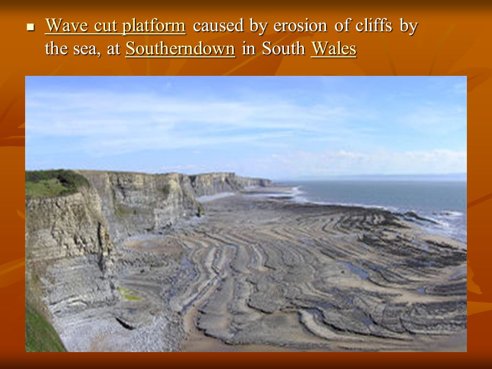  Wave cut platform caused by erosion of cliffs by the sea, at Southerndown in South Wales Wave cut platformSoutherndownWales Wave cut platformSouther