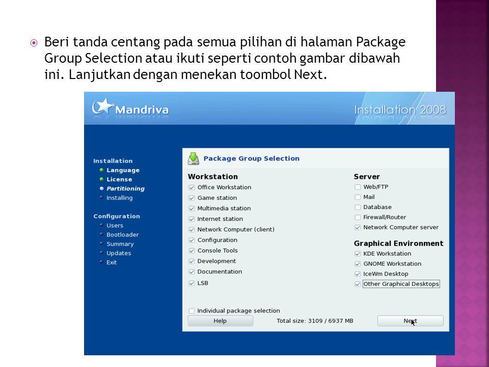  Beri tanda centang pada semua pilihan di halaman Package Group Selection atau ikuti seperti contoh gambar dibawah ini. Lanjutkan dengan menekan toom
