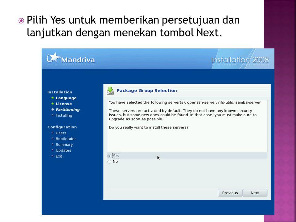  Pilih Yes untuk memberikan persetujuan dan lanjutkan dengan menekan tombol Next.