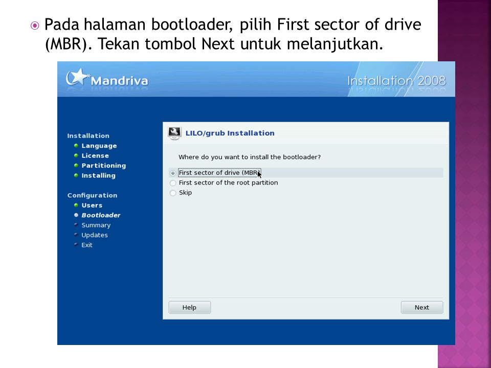  Pada halaman bootloader, pilih First sector of drive (MBR). Tekan tombol Next untuk melanjutkan.