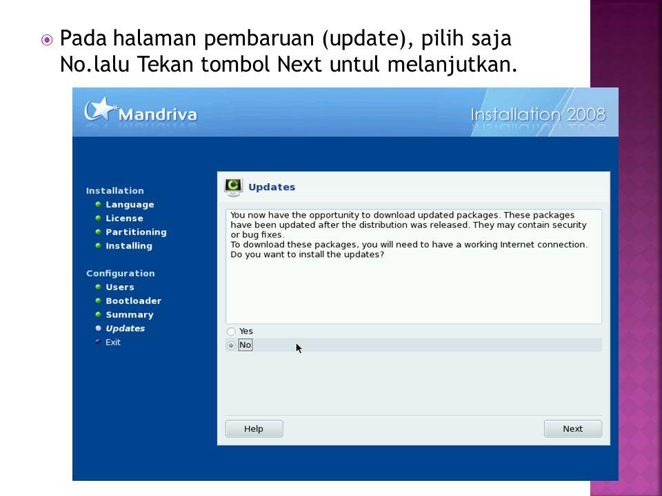  Pada halaman pembaruan (update), pilih saja No.lalu Tekan tombol Next untul melanjutkan.