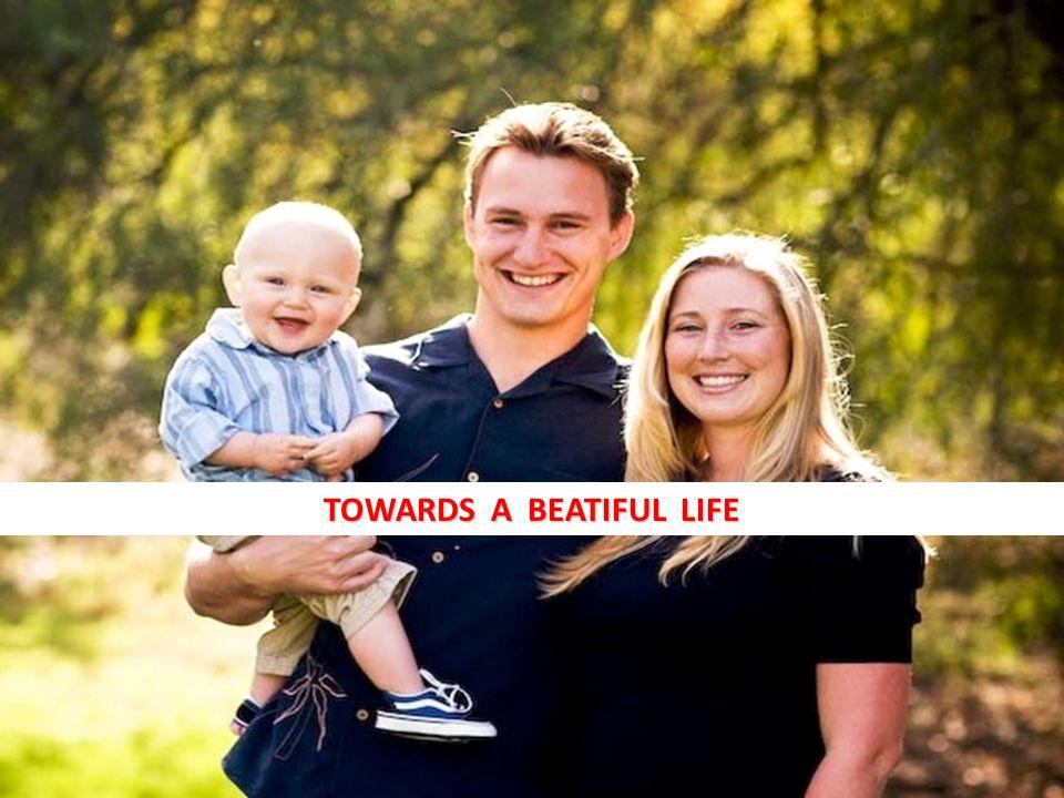 TOWARDS A BEATIFUL LIFE