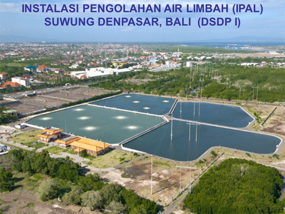 INSTALASI PENGOLAHAN AIR LIMBAH (IPAL) SUWUNG DENPASAR, BALI (DSDP I)
