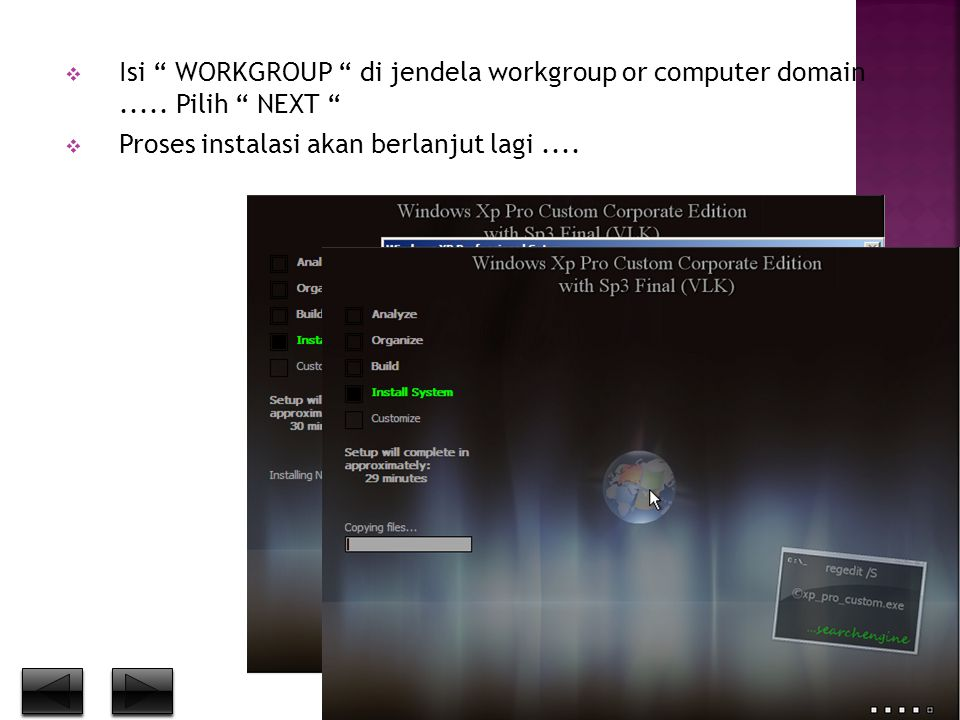 " Isi "" WORKGROUP "" di jendela workgroup or computer domain..... Pilih "" NEXT ""  Proses instalasi akan berlanjut lagi...."