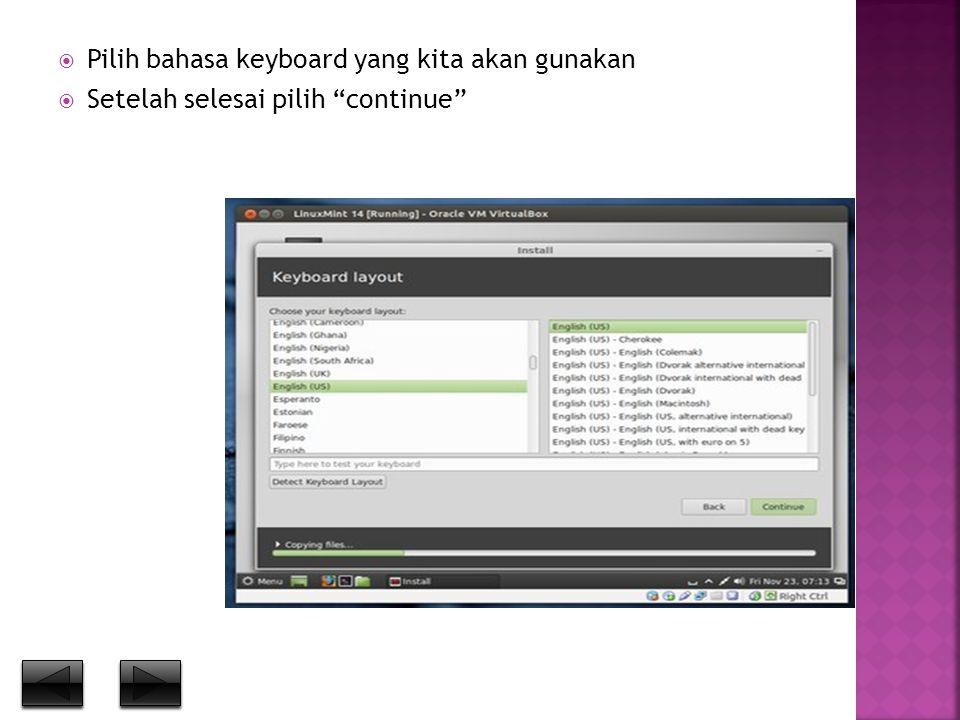 """ Pilih bahasa keyboard yang kita akan gunakan  Setelah selesai pilih """"continue"""""""