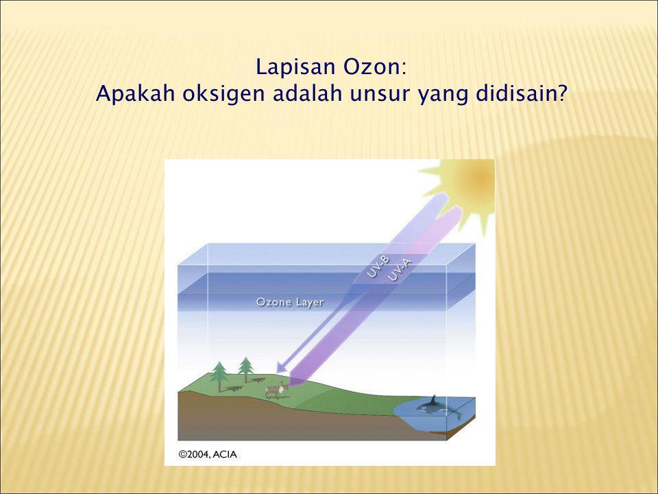 Lapisan Ozon: Apakah oksigen adalah unsur yang didisain?