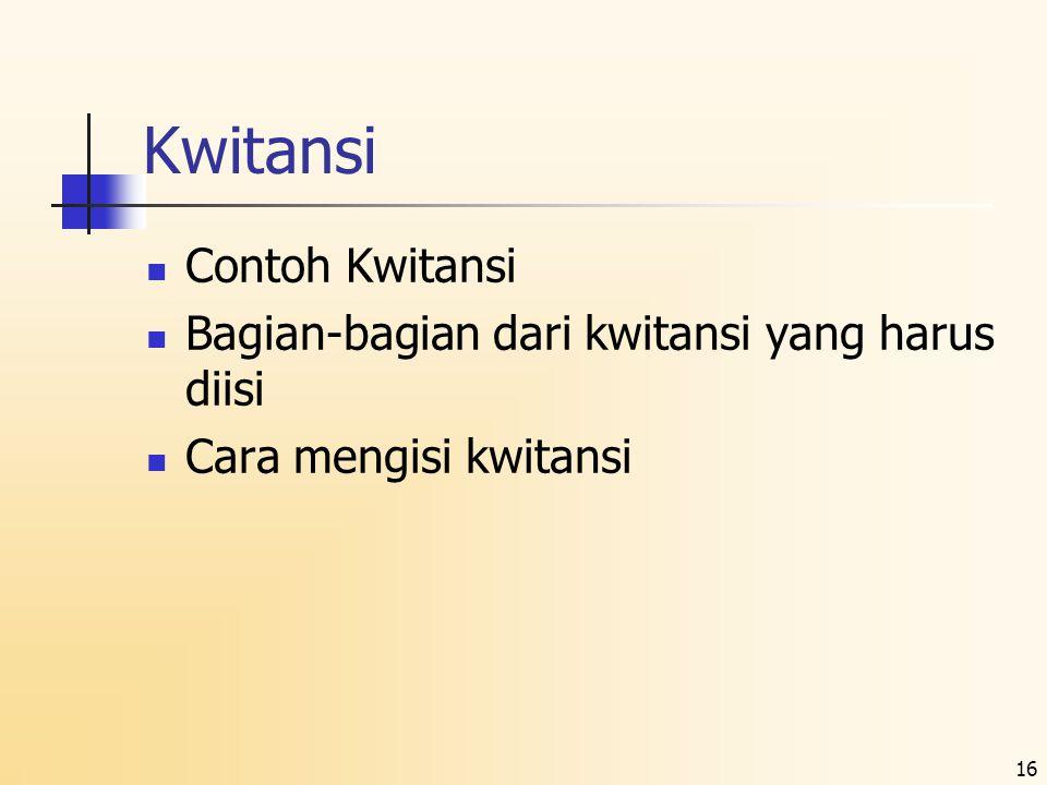 16 Kwitansi  Contoh Kwitansi  Bagian-bagian dari kwitansi yang harus diisi  Cara mengisi kwitansi