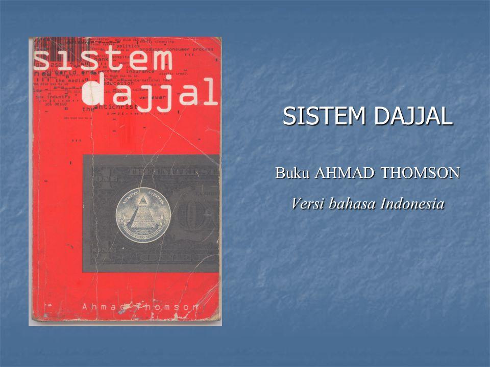 SISTEM DAJJAL Buku AHMAD THOMSON Versi bahasa Indonesia
