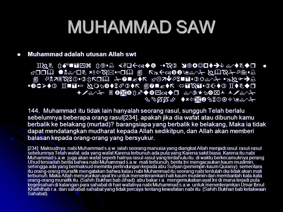 MUHAMMAD SAW  Muhammad adalah utusan Allah swt                