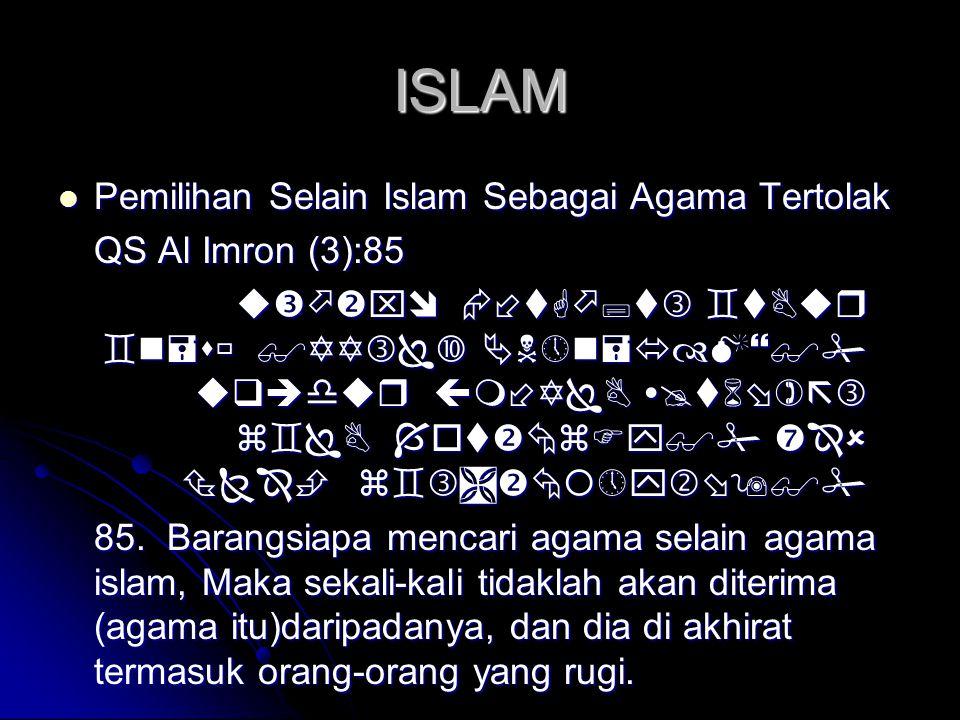 ISLAM  Pemilihan Selain Islam Sebagai Agama Tertolak QS Al Imron (3):85           