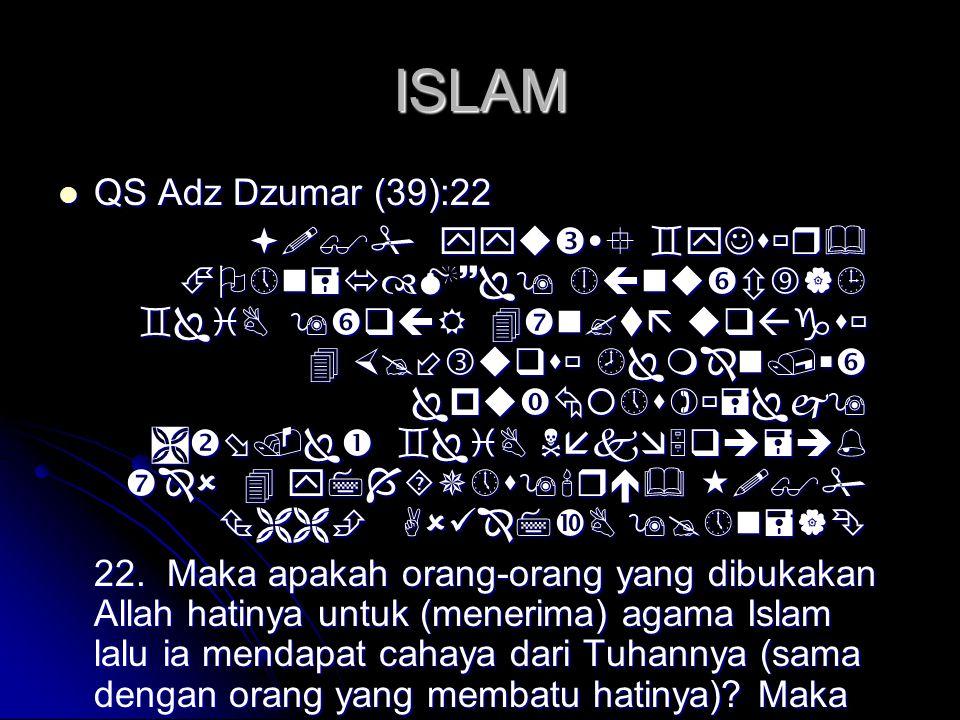 ISLAM  QS Adz Dzumar (39):22                