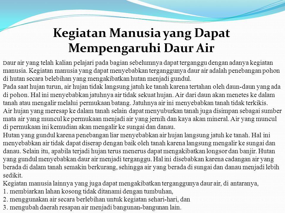 Kegiatan Manusia yang Dapat Mempengaruhi Daur Air D aur air yang telah kalian pelajari pada bagian sebelumnya dapat terganggu dengan adanya kegiatan m