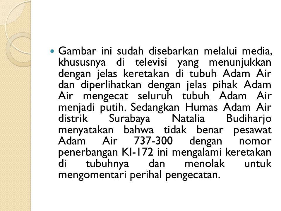  Tindakan pengecatan yang dilakukan manajemen Adam Air ini telah melanggar Undang-Undang Nomor 15 Tahun 1992 tentang Penerbangan  Tindakan Adam Air ini pun melanggar peraturan dari PT.