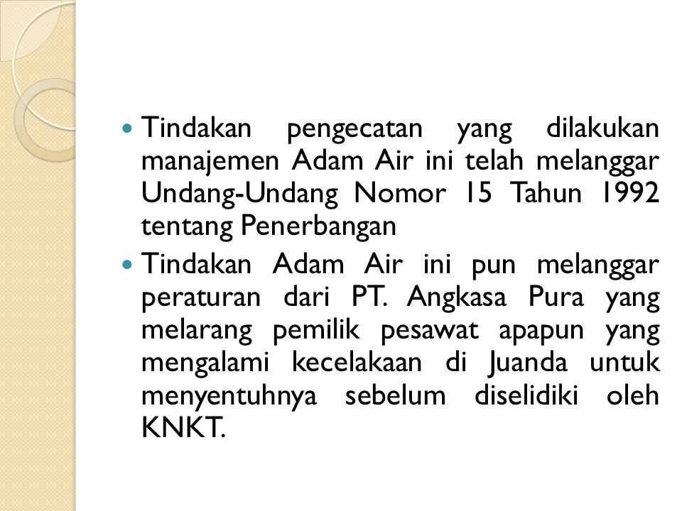 Tindakan pengecatan yang dilakukan manajemen Adam Air ini telah melanggar Undang-Undang Nomor 15 Tahun 1992 tentang Penerbangan  Tindakan Adam Air