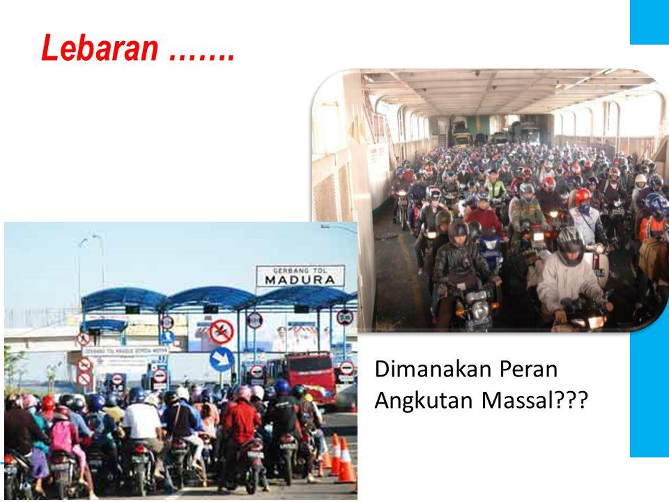 Lebaran ……. Dimanakan Peran Angkutan Massal???
