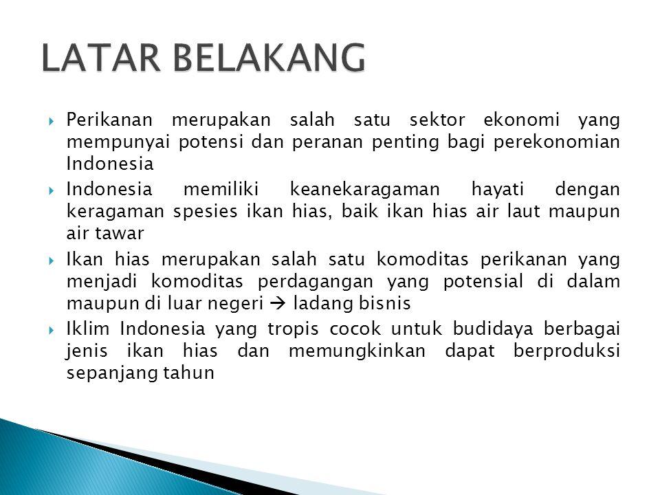  Perikanan merupakan salah satu sektor ekonomi yang mempunyai potensi dan peranan penting bagi perekonomian Indonesia  Indonesia memiliki keanekarag