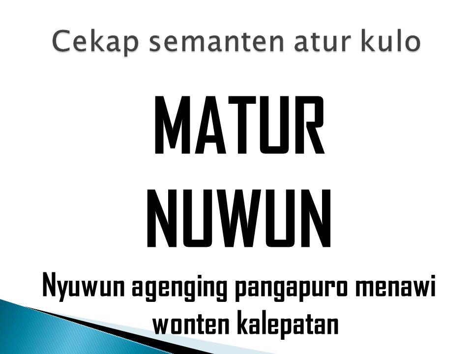 MATUR NUWUN Nyuwun agenging pangapuro menawi wonten kalepatan