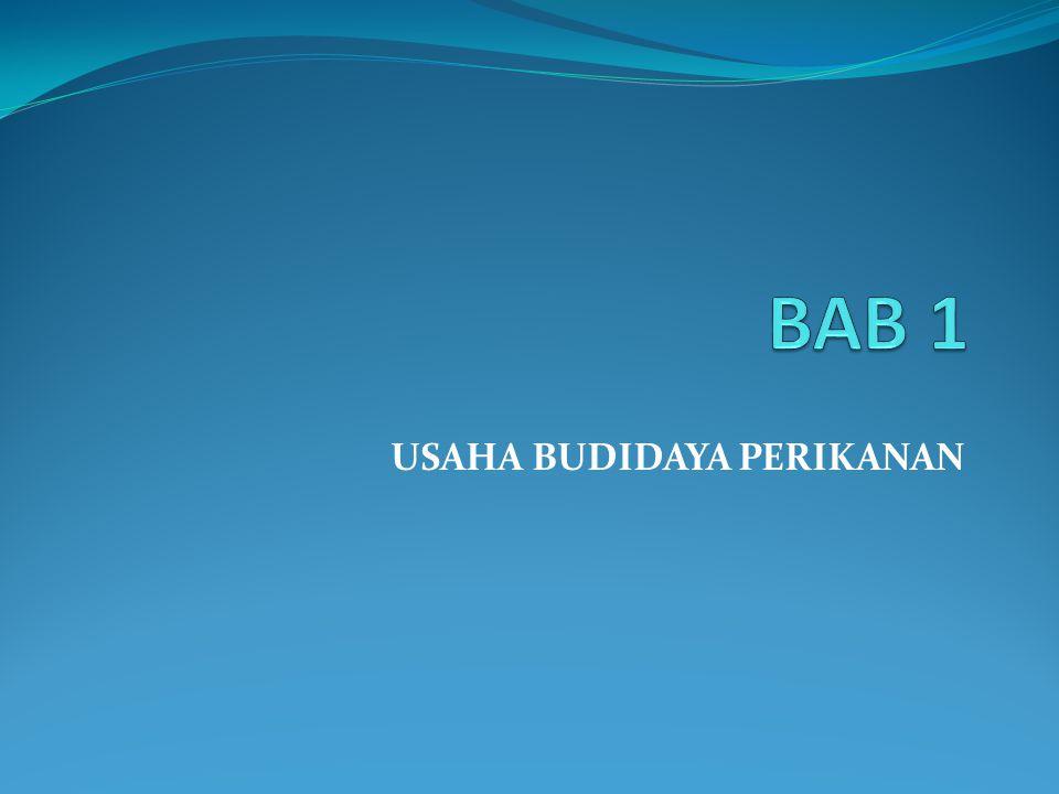 BUDIDAYA PERIKANAN  Budidaya Perikanan adalah Melestarikan dan mengembang biakkan Ikan di Perairan.