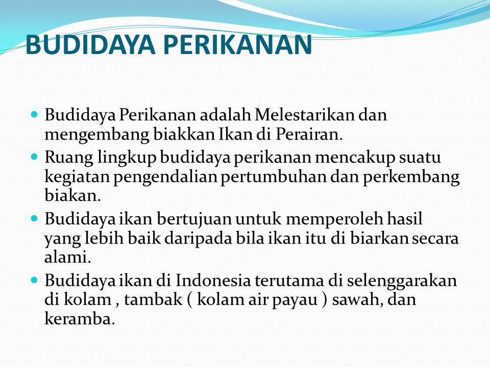 Sejarah Singkat Budidaya Perikanan Di Indonesia  Berdasarkan keterangan yang di peroleh hingga kini, kegiatan budidaya ikan di indonesia bermula dari pulau jawa.