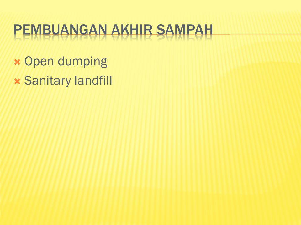  Open dumping  Sanitary landfill