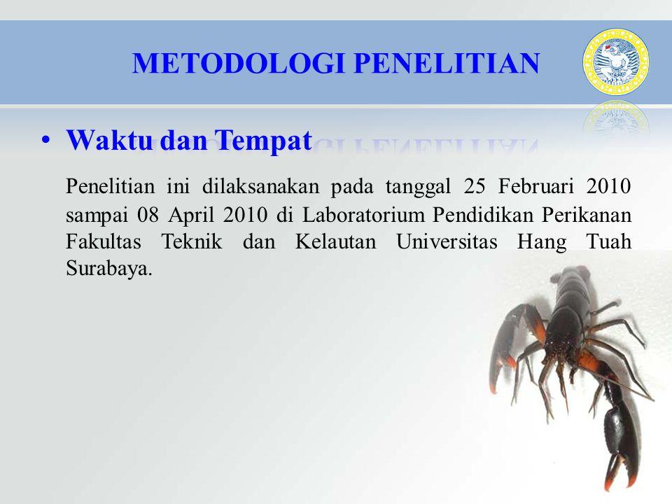 • Waktu dan Tempat Penelitian ini dilaksanakan pada tanggal 25 Februari 2010 sampai 08 April 2010 di Laboratorium Pendidikan Perikanan Fakultas Teknik